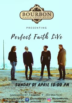 Perfect+Faith@+|+live+Bourbon+1/4/18 Bourbon, Musicals, Faith, Band, Live, Movie Posters, Bourbon Whiskey, Sash, Film Poster