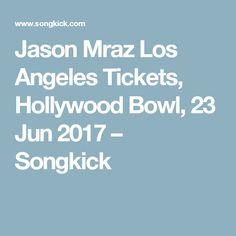 Jason Mraz Los Angeles Tickets, Hollywood Bowl, 23 Jun 2017 – Songkick