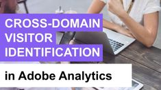 🎥 Cross-domain Visitor identification in Adobe Analytics. #AdobeAnalytics