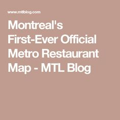 Montreal's First-Ever Official Metro Restaurant Map - MTL Blog