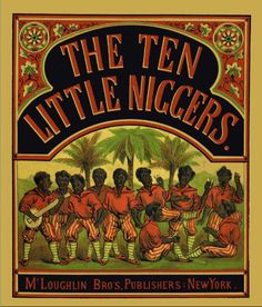 Racist, Racism, history, books, odd, strange, Black Americana, African American, Negro, Racial, Slurs, the ten little niggers by McLouglin Bros