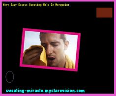 Very Easy Excess Sweating Help In Merepoint 212528 - Your Body to Stop Excessive Sweating In 48 Hours - Guaranteed!