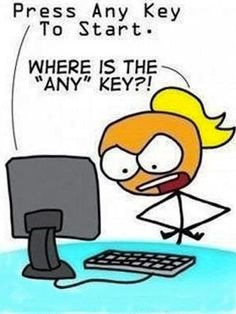 """Just a little Computer humor! Someone in my IT class actually asked where the """"ANY"""" key was on the keyboard lol. Computer Humor, Computer Class, Computer Literacy, Computer Problems, Computer Tips, Funny Cartoons, Funny Jokes, Hilarious Quotes, Work Cartoons"""