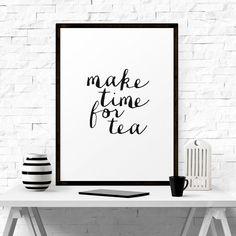 "Art Digital Print Poster ""Make Time for Tea"" Typography Motivation Inspiration Home Decor Giclee Screenprint Letterpress Style"