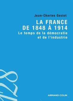 La France de 1848 à 1914. Le temps de la démocratie et de l'industrie http://www.sudoc.abes.fr/DB=2.1/SET=8/TTL=1/PRS=HOL/SHW?FRST=1