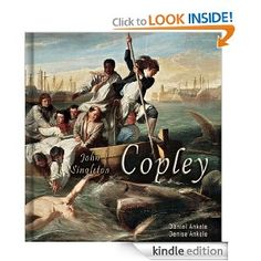 Biography and over 100 reproduced paintings of John S. Copley.  $3.95 for Kindle.  AO 2013-14, term 1