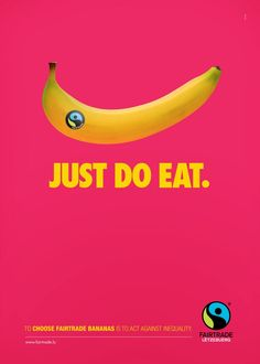 This design uses the well-known Nike symbol and slogan to create a fair trade ad. I like how they built a fair trade banana to make the Swoosh. I think the pink background helps highlight the yellow of the banana. Clever Advertising, Brand Advertising, Advertising Campaign, Marketing And Advertising, Product Advertising, Advertising Poster, Ads Creative, Creative Posters, Creative Business