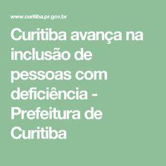 Curitiba avança na inclusão de pessoas com deficiência - Prefeitura de Curitiba
