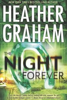 The Night Is Forever (Krewe of Hunters) by: Heather Graham  What happened here, on a historic ranch outside Nashville, during the Civil War? And what's happening now?