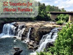 52 Vacations for Atlanta Families (all within driving distance from home).