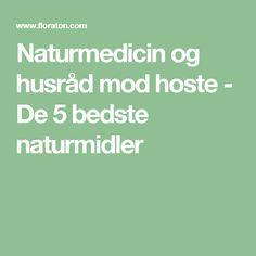 Naturmedicin og husråd mod hoste - De 5 bedste naturmidler