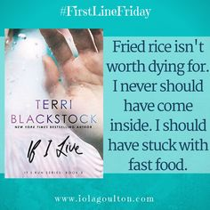 It's First Line Friday, and I'm sharing the first line from If I Live by Terri Blackstock. What are you reading, and what's the first line?