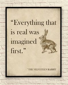 Quotes - Velveteen Rabbit Wall Art, Velveteen Rabbit Art Print, Margery Williams, Kids Bedroom Art, Classic C Great Quotes, Quotes To Live By, Me Quotes, Motivational Quotes, Quotes Kids, Wisdom Quotes, Inspirational Quotes From Books, Truth Quotes, Funny Quotes