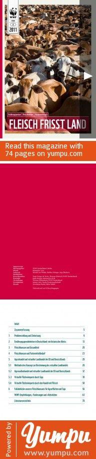 """WWF Studie: Fleisch frisst Land - Magazine with 74 pages: Was hat unser Fleischkonsum mit der Rodung tropischer Regenwälder in Südamerika zu tun? Wie viel Soja wird für Futtermittel nach Deutschland importiert? Wie groß ist der """"Soja-Fußabdruck"""" eines jeden Deutschen? Die neue WWF Studie erklärt, wie viel Fläche wir für unseren Fleischkonsum opfern!"""