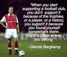 Lovely Quote by Arsenal Legend & Invincible, Dennis Bergkamp Football Quotes, Football Is Life, Arsenal Football, Arsenal Fc, Football Soccer, Arsenal Wallpapers, Dennis Bergkamp, Afc Ajax, Soccer Motivation
