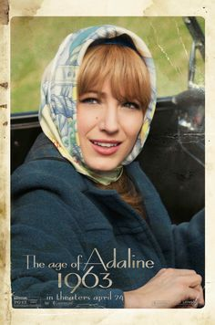 A 1960s inspired scarf and bangs are worn by Blake Lively on  'The Age of Adaline' movie poster.