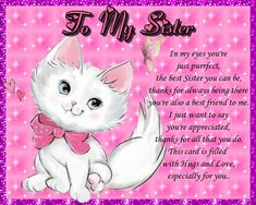 Cute card to let your sister know what she means to you perfect for any occasion. Free online Sister You're Just Purrfect ecards on Family Big Hugs For You, I Love You Mom, Love Her, Told You So, Best Sister, Sister Friends, Best Friends, Sister Cards
