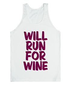 Look what I found on #zulily! White 'Will Run for Wine' Tank by Skreened #zulilyfinds