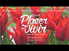 """""""No agredas, comunícate"""" Por el Placer de Vivir con el Dr. César Lozano - YouTube"""