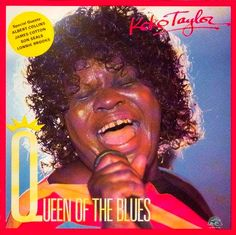 """""""Queen Of The Blues"""" (1985, Alligator) by Koko Taylor.."""