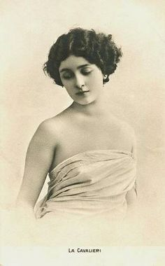 Lina Cavalieri, (1874 -1944) Italian opera soprano, actress, and monologist, and one of the most beautiful women of her era.