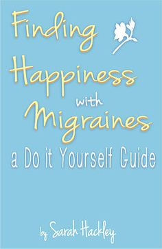 "Is it possible to find happiness with migraines? Author Sarah Hackley talks honestly on Love, Liberty, & Lip Gloss about this chronic condition, which is the basis of her min-e-book™, ""Finding Happiness with Migraines: a Do It Yourself Guide."" Finding Happiness with Migraines Author on Love, Liberty & Lip Gloss"