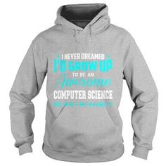 COMPUTER SCIENCE DREAM ABOUT TSHIRT HOODIE
