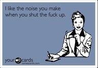 The know enjoyable noise you make!!