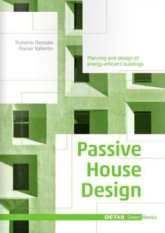 From the publisher. A compendium for architects The passive house standard is developing more and more into the inte...