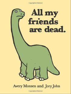All My Friends Are Dead von Avery Monen http://www.amazon.de/dp/0811874559/ref=cm_sw_r_pi_dp_aBp.wb1JYP8KD