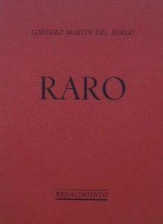 Raro / Lorenzo Martín del Burgo Publicación Sevilla : Renacimiento, 1982