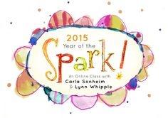 Win a free seat (value $198) in The Year of the Spark by Carla Sonheim and Lynn Whipple!  Another winner will receive all three of Carla's books!  Deadline to enter is 1/16!
