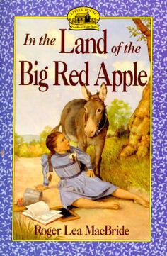 In the Land of the Big Red Apple (Little House: The Rocky Ridge Years, #3)...about Laura Ingalls daughter.