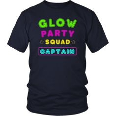 6c4460665 Glow Party Squad Captain Tshirt - Group Party Outfit