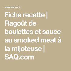 Fiche recette | Ragoût de boulettes et sauce au smoked meat à la mijoteuse | SAQ.com Saq, Mets, Math Equations, Dumplings, Healthy Slow Cooker