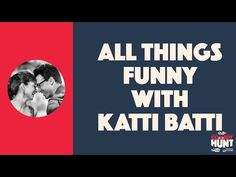 Week 4: Modern Day Relationships Challenge with Katti Batti