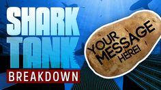 Shark Tank Breakdown - Potato Parcel - Send a Message on a Potato