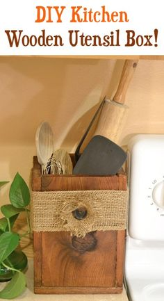 How to Make a Wooden Utensil Box... with Burlap Flower! ~ at TheFrugalGirls.com #kitchen #diy