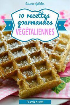 10 recettes gourmandes vegetaliennes pascale stretti