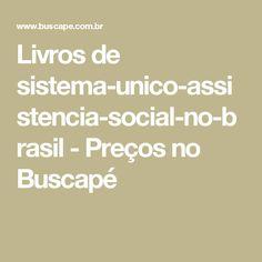 Livros de sistema-unico-assistencia-social-no-brasil - Preços no Buscapé