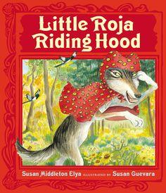 LITTLE ROJA RIDING HOOD by Susan Middleton Elya, Illustrated by Susan Guevara