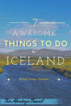 7 Awesome Things to Do in Iceland
