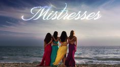 Mistresses Episode Guide | Season 1 Full Episode List - ABC.com
