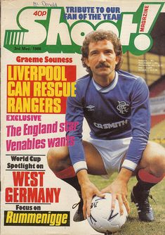 magazine in May 1986 featuring new Rangers player/manager Graeme Souness on the cover. World Football, School Football, Football Players, Rescue Rangers, Rangers Fc, Old Football Boots, Graeme Souness, English Football League, Glasgow
