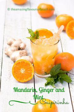 Mandarin, Ginger and Mint Caipirinha | The Amazing Flavours of Brazil