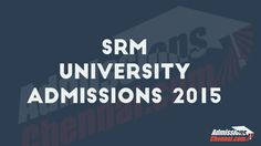 srm university admissions 2015 ENGINNERING DENTAL ARCHITECTURE PHARMACY MBA HOTELMANAGEMENT placements fee structure call 8122333444