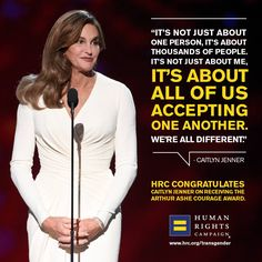 In July 2015, Caitlyn Jenner received ESPN's Arthur Ashe Courage Award at the ESPYs.