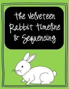 Students can create their own timeline of events from the story The Velveteen Rabbit or they can cut and paste the events in the order they occurred. | by Mom2punkerdoo