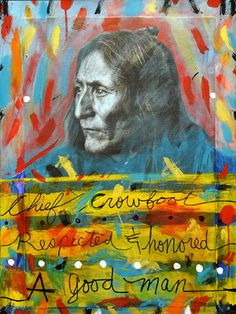 """""""Chief Crowfoot of the Blackfoot/Siksika Nation"""" by Cree (First Nations) artist George Littlechild Native American Artwork, Native American Artists, Canadian Artists, Native American Indians, Native Americans, Cree Indians, Inuit Art, Historical Art, People Art"""