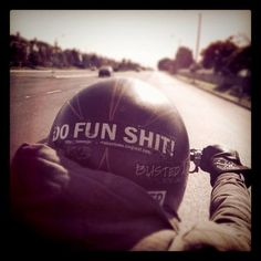 have some fun every single day. do not go to bed if not.